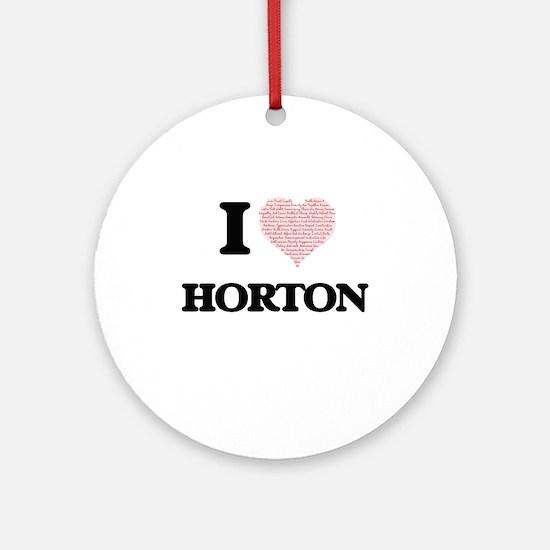 I Love Horton Round Ornament