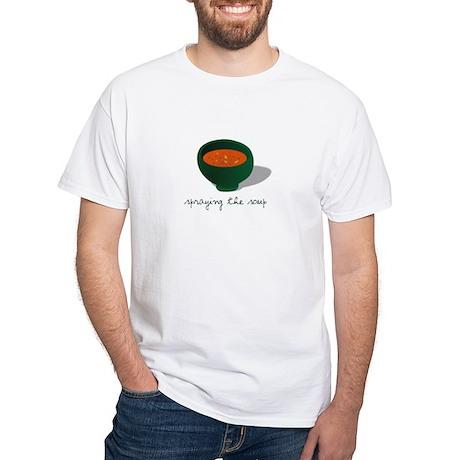 Spraying the Soup White T-Shirt