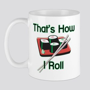 That's How I Roll (Sushi) Mug