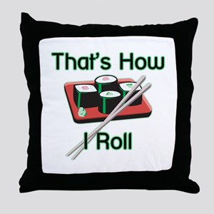 That's How I Roll (Sushi) Throw Pillow