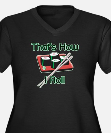That's How I Roll (Sushi) Women's Plus Size V-Neck