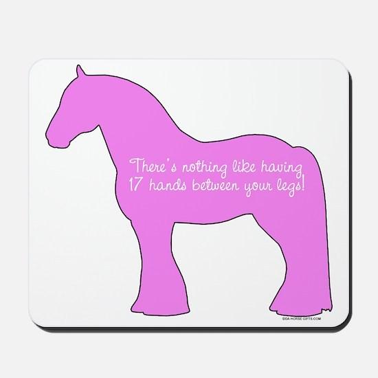 17 hands draft horses. Mousepad