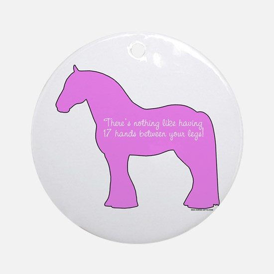 17 hands draft horses. Ornament (Round)