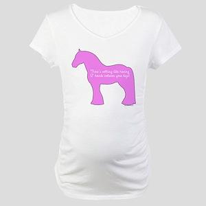 17 hands draft horses. Maternity T-Shirt