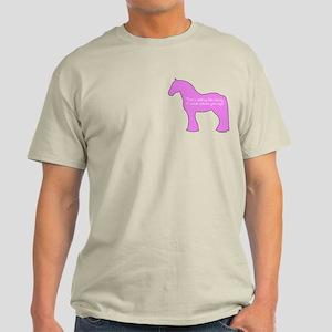 17 hands draft horses. Light T-Shirt