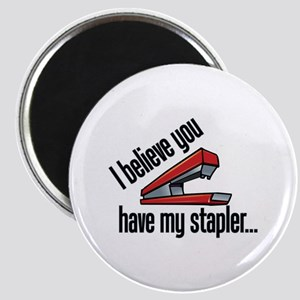 You Have My Red Stapler Magnet