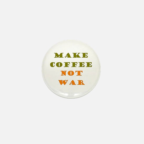 Make Coffee Not War Mini Button