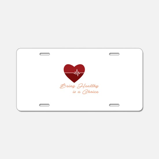 Healthy Is Choice Aluminum License Plate