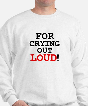 FOR CRYING OUT LOUD! Jumper