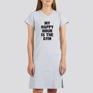 My happy hour is the gym Women's Nightshirt
