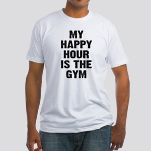 My happy hour is the gym Fitted T-Shirt