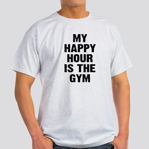 My happy hour is the gym Light T-Shirt
