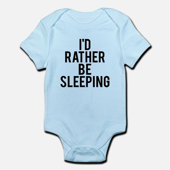 I'd rather be sleeping Infant Bodysuit