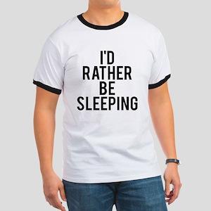 I'd rather be sleeping Ringer T