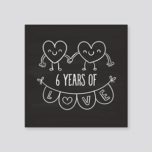 "6th Anniversary Gift Chalkb Square Sticker 3"" x 3"""