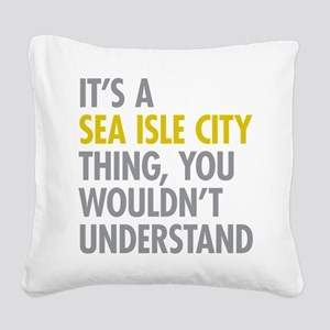 Sea Isle City Thing Square Canvas Pillow