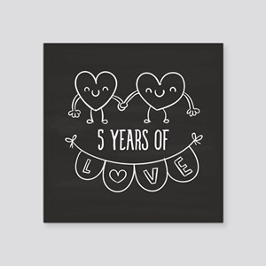 "5th Anniversary Gift Chalkb Square Sticker 3"" x 3"""