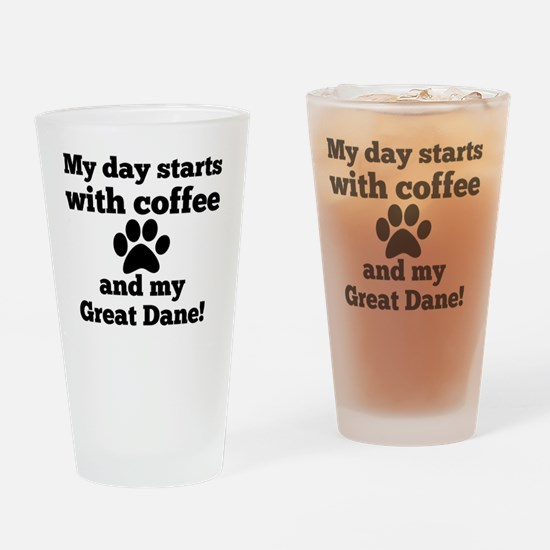 My day starts with Coffee and my Gr Drinking Glass