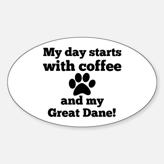 My day starts with Coffee and my Great Dan Decal