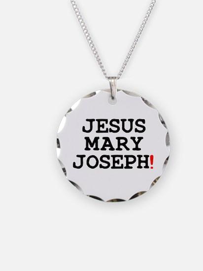 JESUS MARY JOSEPH! Necklace