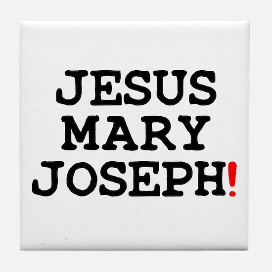 JESUS MARY JOSEPH! Tile Coaster