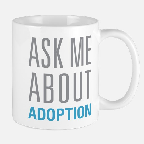 Ask Me About Adoption Mugs