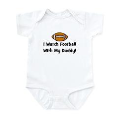 I Watch Football with My Dadd Infant Bodysuit