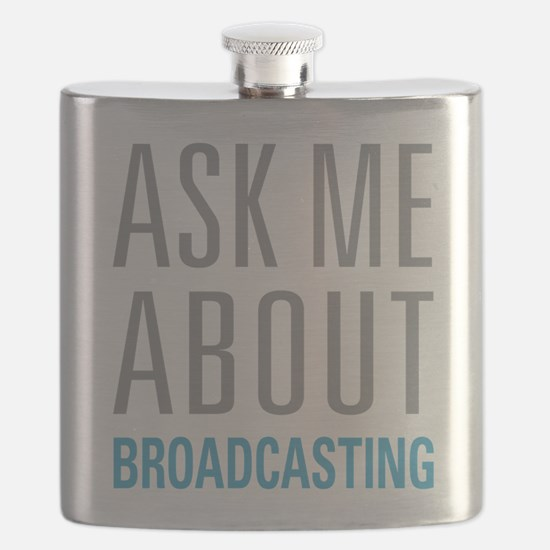 Ask Me About Broadcasting Flask