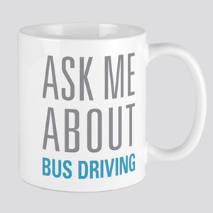 Ask Me About Bus Driving Mugs