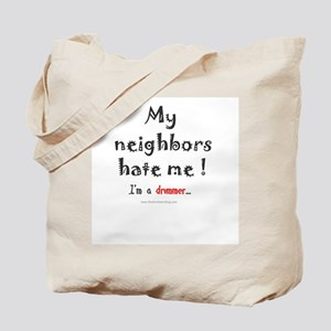 My neighbors hate me: Tote Bag