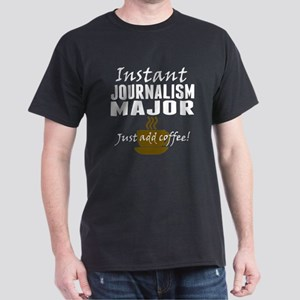 Instant Journalism Major Just Add Coffee T-Shirt