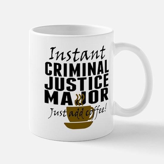 Instant Criminal Justice Major Just Add Coffee Mug