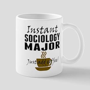 Instant Sociology Major Just Add Coffee Mugs