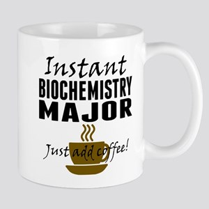 Instant Biochemistry Major Just Add Coffee Mugs