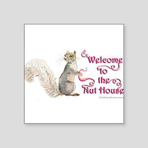 "Squirrel Nut House Square Sticker 3"" x 3"""