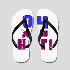 04 and hot birthday Flip Flops