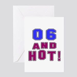 06 and hot birthday Greeting Card