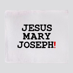 JESUS MARY JOSEPH! Throw Blanket