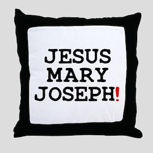 JESUS MARY JOSEPH! Throw Pillow