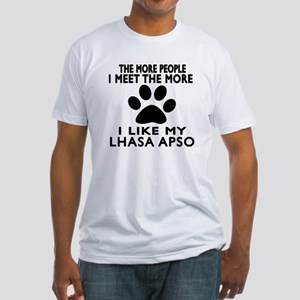 I Like More My Lhasa Apso Fitted T-Shirt