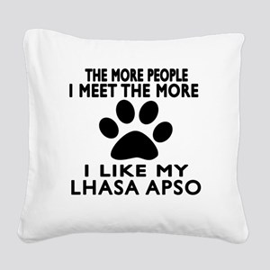 I Like More My Lhasa Apso Square Canvas Pillow