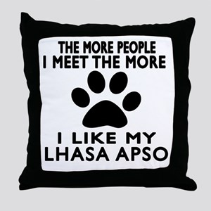 I Like More My Lhasa Apso Throw Pillow