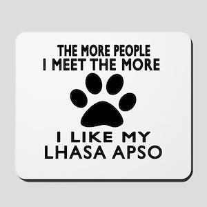 I Like More My Lhasa Apso Mousepad