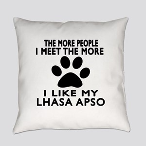 I Like More My Lhasa Apso Everyday Pillow