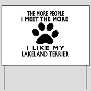 I Like More My Lakeland Terrier Yard Sign