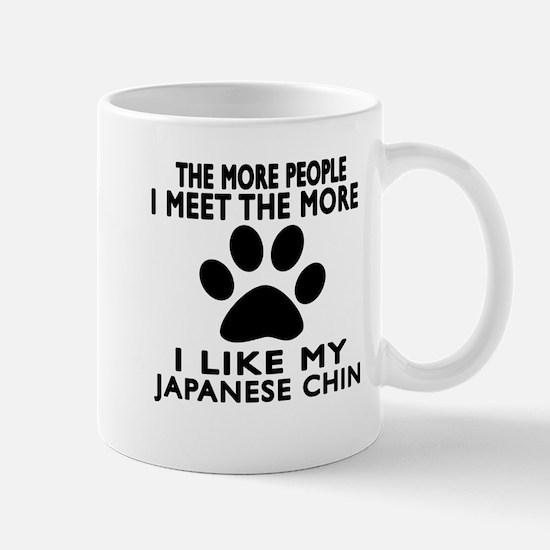 I Like More My Japanese Chin Mug