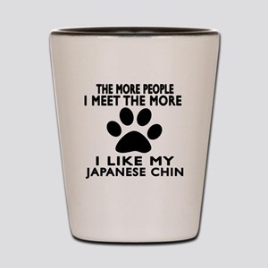 I Like More My Japanese Chin Shot Glass