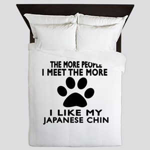 I Like More My Japanese Chin Queen Duvet