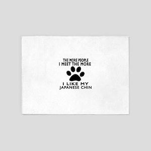 I Like More My Japanese Chin 5'x7'Area Rug