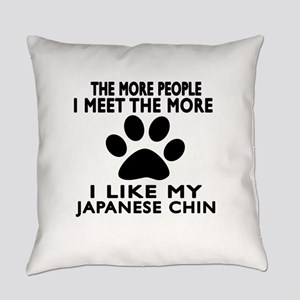 I Like More My Japanese Chin Everyday Pillow